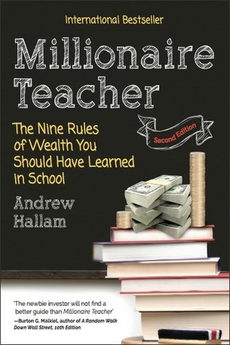 The cover of the book - Millionaire Teacher: The Nine Rules of Wealth You Should Have Learned in School by Andrew Hallam